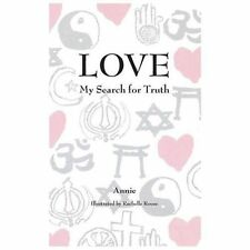 Love : My Search for Truth by Cecelia Ann Marrs (2003, Paperback)
