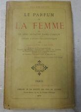 Le parfum de la femme et le sens olfactif dans l'amour...  Augustin Galopin 1886