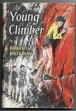YOUNG CLIMBER Robert Bateman h/b 1959 SPORTS FICTION SERIES