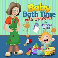 Baby Bath Time With Grandma, Paperback by Wood, Marianne, Brand New, Free shi...