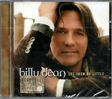 BILLY DEAN - LET THEM BE LITTLE -  CD  NUOVO SIGILLATO COUNTRY FOLK