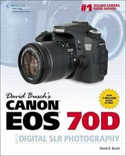 David Busch's Canon EOS 70D Guide to Digital SLR Photography (David Busch's Digi