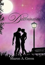 Determination by Sharon A. Green (2012, Hardcover)
