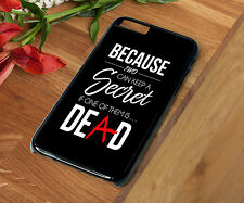 Pretty Little Liars Quote Rubber Phone Case Iphone 4-4S 5-5S SE 5C 6 6S 7 7 Plus