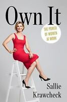 NEW - Own It: The Power of Women at Work by Krawcheck, Sallie