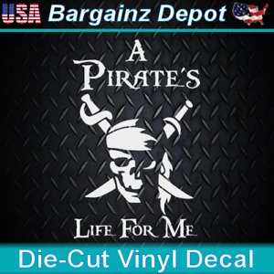 Vinyl Decal.. A PIRATE'S LIFE For Me.. Pirate Skull Swords Car Laptop Sticker