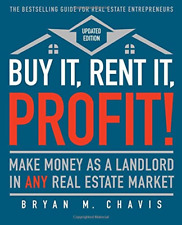 Buy It, Rent It, Profit! (Updated Edition): Make Money as a Landlord in ANY Real