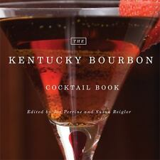 The Kentucky Bourbon Cocktail Book by Joy Perrine, Susan Reigler