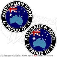 "AUSTRALIA Australian Born & Proud 75mm (3"") Vinyl Bumper Stickers, Decals x2"