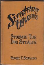 SIGNED VG HC 1925 1st Ed Seckatary Hawkins Stormie Dog Stealer Robert Schulkers