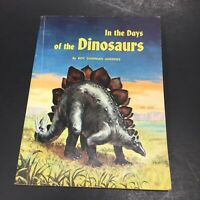 Vintage Dinosaur Book In The DAYS of the DINOSAURS by Roy Chapman Andrews