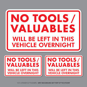 3 x No Tools Valuables Left In This Vehicle Overnight Stickers Van HGV - SKU2828