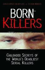 Born Killers. Childhood Secrets of the World's Deadliest Serial Killers by Berry
