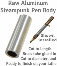 One (1) Ready To Finish Raw Aluminum Steampunk Ball Point Pen Body / Blank #130