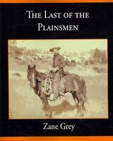 Last of the Plainsmen, Paperback by Grey, Zane, Brand New, Free shipping