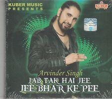 Jab tak hai Jaan jee Bhar Ke Pee - arvinder Singh [Cd]