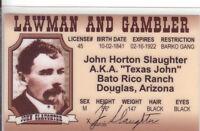 "LAWMAN and GAMBLER John Slaughter ""Texas John Douglas Arizona AZ Drivers License"