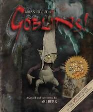 Brian Froud's Goblins by Ari Berk Hdbk 2015 10 1/2 year Anniversary Edn Froud