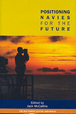 Positioning Navies for the Future by Halstead Press (Hardback, 2006)