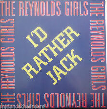 "THE REYNOLDS GIRLS ~ I'd Rather Jack ~ 12"" Single PS"