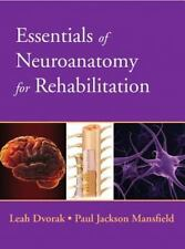 Essentials of Neuroanatomy for Rehabilitation by Paul F. Mansfield and Leah...