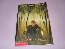Isolation Remnants  K A Applegate Scholastic Softcover