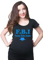 Pregnancy T-shirt FBI maternity Funny Pregnancy Tee shirt True maternity Tee