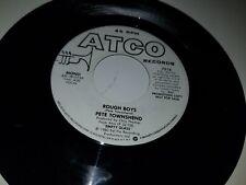 "PETE TOWNSHEND Rough Boys ATCO 7318 PROMO 45 VINYL 7"" RECORD"