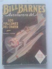 BILL BARNES nº 1. LOS HALCONES DEL CRÁTER (Molino, Argentina, 1947 - 2ª edición)