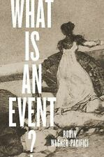 WHAT IS AN EVENT? - WAGNER-PACIFICI, ROBIN - NEW PAPERBACK BOOK