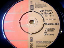 "MARMALADE - OUR HOUSE IS ROCKIN'      7"" VINYL"