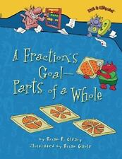 A Fraction's Goal - Parts of a Whole (Paperback or Softback)