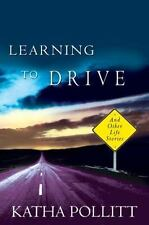 Learning to Drive: And Other Life Stories, Katha Pollitt, Good Books