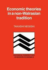 Economic Theories in a Non-Walrasian Tradition (Historical Perspective-ExLibrary