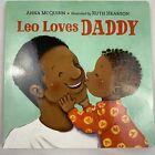 Leo Loves Daddy Anna McQuinn Toddler Children's Board Book Little Boy Father Dad