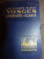 Les Guides bleus 1928 Vosges Champagne sud Lorraine Alsace