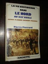 LA VIE QUOTIDIENNE DANS LE NORD AU XIXe s. - P Pierrard 1982  - Flandre Artois b