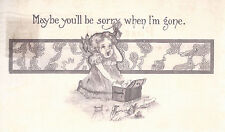 Maybe You'll Be Sorry When I'm Gone    Postmarked 1910    Sepia  Postcard 5103