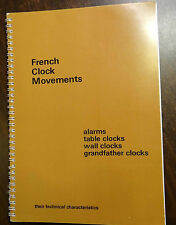 VERY RARE BOOK French Clock Movements ILLUSTRATED 1979