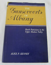 Gansevoorts of Albany Dutch Patricians in Upper Hudson Valley Alice P. Kenney