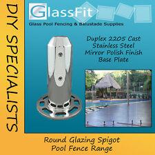 Frameless Spigot - Glass Pool Fencing Round Base Plate - Duplex 2205