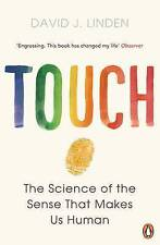Touch: The Science of the Sense That Makes Us Human by David J. Linden Paperback