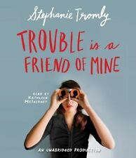 Trouble Is A Friend Of Mine: By Stephanie Tromly