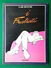 Claire BRETECHER - I FRUSTRATI , Ed Bompiani (1979) fumetto