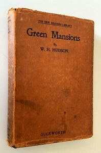 Green Mansions: A Romance Of The Tropical Forest W H Hudson, Dust Jacket C.1932