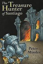 The Treasure Hunter of Santiago by Peter Missler (2010, Paperback)