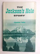 THE JACKSON'S HOLE STORY by Josephine C. Fabian