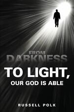 From Darkness to Light, Our God Is Able (Paperback or Softback)