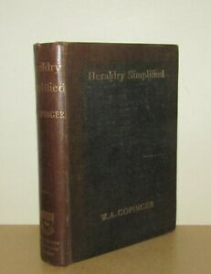 W A Copinger - Heraldry Simplified (Armory) - 1st/1st (1910 First Edition)