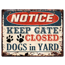 PP4266 NOTICE KEEP GATE CLOSED dog in yard Rustic Chic Sign Decor Gift